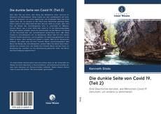 Bookcover of Die dunkle Seite von Covid 19. (Teil 2)