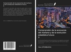 Bookcover of Comprensión de la economía del mañana y de la evolución estadística futura 3