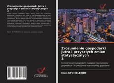 Bookcover of Zrozumienie gospodarki jutra i przyszłych zmian statystycznych 3
