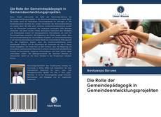 Bookcover of Die Rolle der Gemeindepädagogik in Gemeindeentwicklungsprojekten