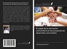 Capa do livro de El papel de la educación comunitaria en los proyectos de desarrollo comunitario