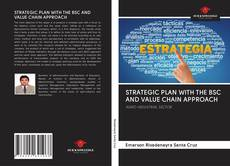 Capa do livro de STRATEGIC PLAN WITH THE BSC AND VALUE CHAIN APPROACH