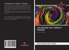 """Capa do livro de LIFE BEHIND THE """"PERFECT"""" PERSON"""