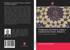 Problemas da história antiga e medieval de Chach. Edição 6 kitap kapağı