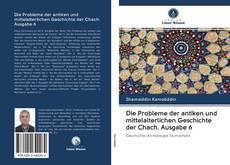 Обложка Die Probleme der antiken und mittelalterlichen Geschichte der Chach. Ausgabe 6