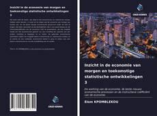 Bookcover of Inzicht in de economie van morgen en toekomstige statistische ontwikkelingen 3