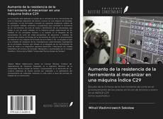Bookcover of Aumento de la resistencia de la herramienta al mecanizar en una máquina Índice C29
