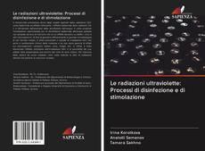 Copertina di Le radiazioni ultraviolette: Processi di disinfezione e di stimolazione