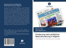 Bookcover of Forderung nach politischer Restrukturierung in Nigeria