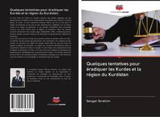 Borítókép a  Quelques tentatives pour éradiquer les Kurdes et la région du Kurdistan - hoz
