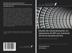 Estudio de nanoindentación en aleaciones de NiTi con memoria de forma de película fina的封面