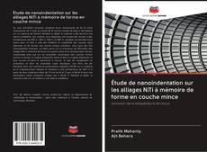 Capa do livro de Étude de nanoindentation sur les alliages NiTi à mémoire de forme en couche mince