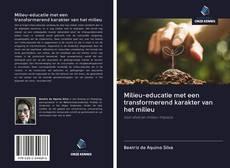 Bookcover of Milieu-educatie met een transformerend karakter van het milieu