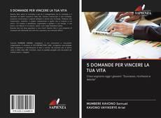 Bookcover of 5 DOMANDE PER VINCERE LA TUA VITA