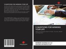 Bookcover of 5 QUESTIONS FOR WINNING YOUR LIFE