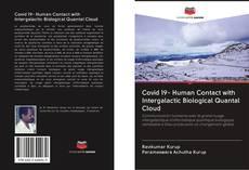 Bookcover of Covid 19- Human Contact with Intergalactic Biological Quantal Cloud