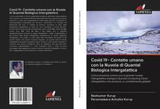 Covid 19- Contatto umano con la Nuvola di Quantal Biologica Intergalattica kitap kapağı