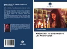 Bookcover of Katechismus für die Berufenen und Auserwählten