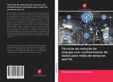 Обложка Técnicas de redução de energia com conhecimento de dados para redes de sensores sem fio