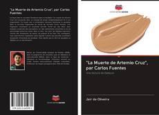 """Couverture de """"La Muerte de Artemio Cruz"""", par Carlos Fuentes"""