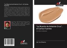 """Couverture de """"La Muerte de Artemio Cruz"""", di Carlos Fuentes"""