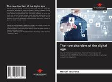 Bookcover of The new disorders of the digital age