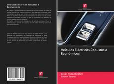 Bookcover of Veículos Eléctricos Robustos e Económicos