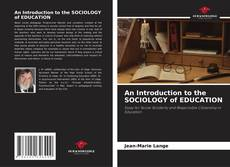 Couverture de An Introduction to the SOCIOLOGY of EDUCATION