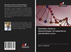Copertina di Genetica clinica e dismorfologia: Un'esperienza pionieristica unica