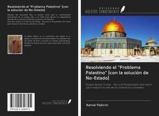 """Portada del libro de Resolviendo el """"Problema Palestino"""" [con la solución de No-Estado]"""