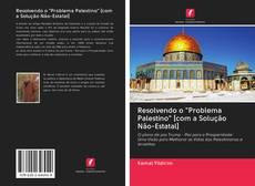 """Portada del libro de Resolvendo o """"Problema Palestino"""" [com a Solução Não-Estatal]"""