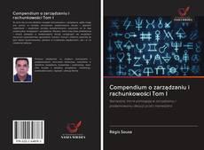 Couverture de Compendium o zarządzaniu i rachunkowości Tom I