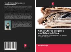 Copertina di Construtores búlgaros em Belgorodchina
