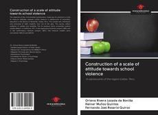 Bookcover of Construction of a scale of attitude towards school violence