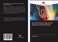 Bookcover of Les Chants pour soprano et piano de S. Rachmaninov