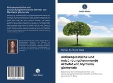 Обложка Antineoplastische und entzündungshemmende Aktivität von Myrciaria glomerata