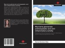 Bookcover of Myrciaria glomerata antineoplastic and anti-inflammatory activity