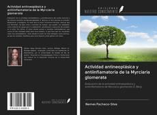 Обложка Actividad antineoplásica y antiinflamatoria de la Myrciaria glomerata