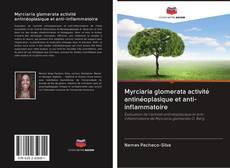 Portada del libro de Myrciaria glomerata activité antinéoplasique et anti-inflammatoire