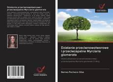 Обложка Działanie przeciwnowotworowe i przeciwzapalne Myrciaria glomerata