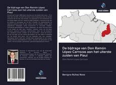 Bookcover of De bijdrage van Don Ramón López Carrozas aan het uiterste zuiden van Piauí