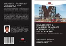 Portada del libro de DEVELOPPEMENT & EVALUATION DE LA FORCE NORMALE DU BETON AUTOCOMPACTANT