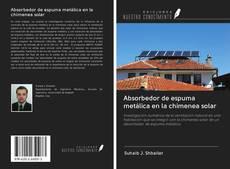 Portada del libro de Absorbedor de espuma metálica en la chimenea solar