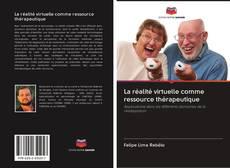 Bookcover of La réalité virtuelle comme ressource thérapeutique