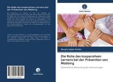 Обложка Die Rolle des kooperativen Lernens bei der Prävention von Mobbing