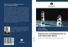 Gebräuche und Missbräuche im internationalen Recht的封面