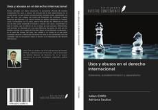 Portada del libro de Usos y abusos en el derecho internacional
