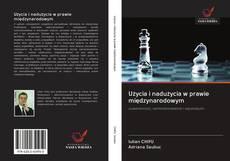 Bookcover of Użycia i nadużycia w prawie międzynarodowym