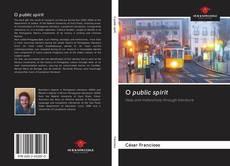 Bookcover of O public spirit