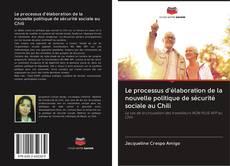 Copertina di Le processus d'élaboration de la nouvelle politique de sécurité sociale au Chili